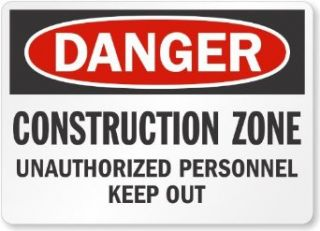 "Danger: Construction Zone Unauthorized Personnel Keep Out, Aluminum Sign, 10"" x 7"": Industrial Warning Signs: Industrial & Scientific"