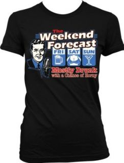 The Weekend Forecast, Mostly Drunk With A Chance Of Horny Juniors T shirt, Trendy Funny Drinking Juniors Shirt: Clothing