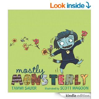 Mostly Monsterly   Kindle edition by Tammi Sauer, Scott Magoon. Children Kindle eBooks @ .