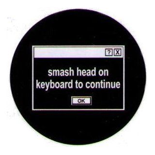 Smash Head On Keyboard To Continue Button GB1537: Clothing