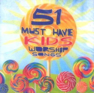 51 Must Have Kids Worship Songs: Music