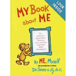 (MY BOOK ABOUT ME BY Dr Seuss(Author))My Book about Me By Me, Myself[Hardcover]Random House Children's Books(Publisher) Dr. Seuss Books