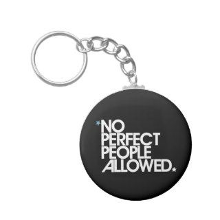 No Perfect People Allowed   Key Chain