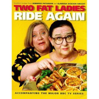 Two Fat Ladies Ride Again: Jennifer Paterson, Clarissa Dickson Wright: 9780091869007: Books