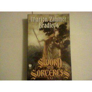 Marion Zimmer Bradley's Sword And Sorceress XXI (Sword & the Sorceress) Diana L. Paxson 9780756401955 Books