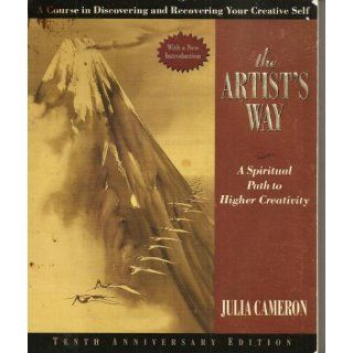 The Artist's Way: Julia Cameron: 9781585421466: Books