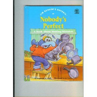 Jim Henson's muppets in Nobody's perfect: A book about making mistakes: Stephanie St. Pierre, Joe Ewers: 9780717283293: Books