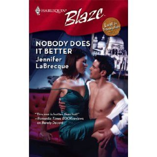Nobody Does It Better: Jennifer Labrecque: 9780373794058: Books