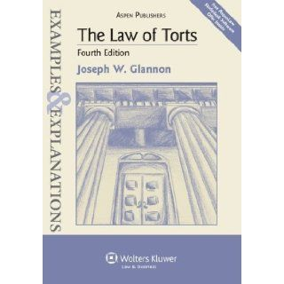 The Law of Torts: Examples & Explanations, 4th Edition (Edition 4th) by Glannon, Joseph W. [Paperback(2010��]: Books