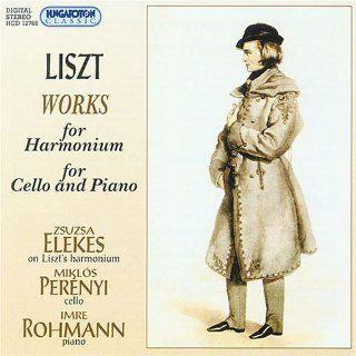 Franz Liszt: Works for Harmonium (Ave Maris Stella / Angelus / Ave Maria No. 2 / Salve Regina / Rosario. Ave Maria) / Works for Cello & Piano (Romance Oubli�e / La Lugubre Gondola / Elegies Nos. 1 & 2)   Zsuzsa Elekes / Miklos Per�nyi / Imre Rohman