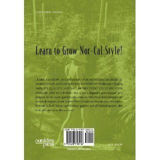 Master Gardener's Medical Cannabis Secrets: Learn to Grow Marijuana Nor Cal Style!: Bodhi Moon: 9781478718116: Books