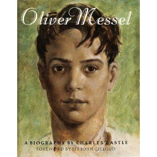 Oliver Messel: A Biography: Charles Castle: 9780500234341: Books
