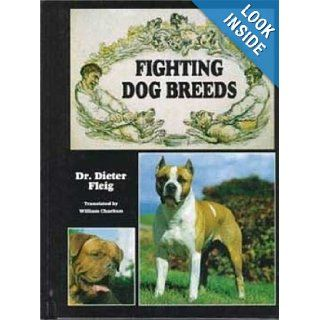Fighting Dog Breeds: Dieter Fleig: 0018214104995: Books