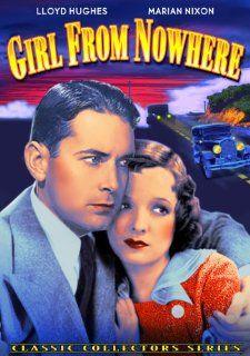 Girl From Nowhere: Marian Nixon, Lloyd Hughes, Theodore von Eltz, Lucille Powers, Fletcher Norton, Fred 'Snowflake' Toones, Charles Hutchinson: Movies & TV