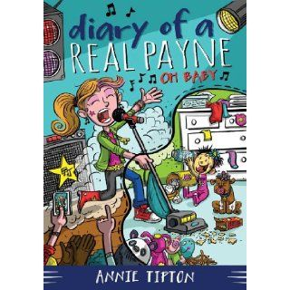Diary of a Real Payne Book 3: Oh Baby!: Annie Tipton: 9781628368642:  Children's Books