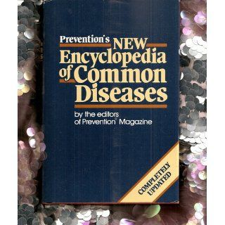 Prevention's New Encyclopedia of Common Diseases: Prevention Magazine Health Books: 9780878574964: Books