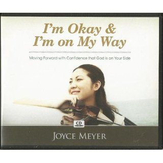 I'm Okay and I'm on My Way!: Joyce Meyer: Books