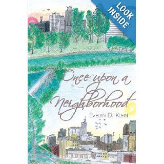 Once upon A Neighborhood: Evelyn D. Klein: 9780878393459: Books