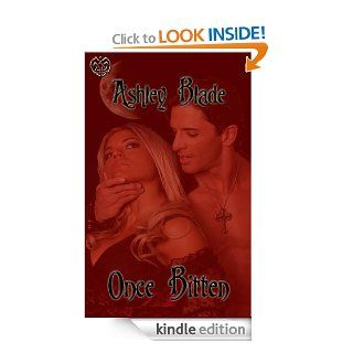 Once Bitten   Kindle edition by Ashley Blade. Paranormal Romance Kindle eBooks @ .