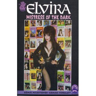 Elvira, Mistress of the Dark Comic Milestones  Comics Format Paul Dini, others, Neil Vokes, Kurt Busiek, Jim Webb, James Fry, Richard Howell, Jim Mooney 9780965310901 Books