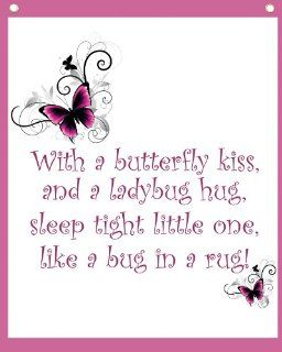 With a butterfly kiss, and a ladybug hug, sleep tight little one, like a bug in a rug!  Wall Quotes Canvas Banner   Little Girl Bedroom Rugs