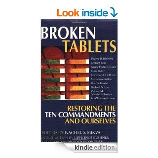 Broken Tablets: Restoring the Ten Commandments and Ourselves eBook: Rachel S. Mikva, Arnold Jacob Wolf, Eugene B. Borowitz: Kindle Store