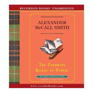 The Charming Quirks of Others (The Isabel Dalhousie Sunday Philosophy Club series): Alexander McCall Smith: 9781449842765: Books