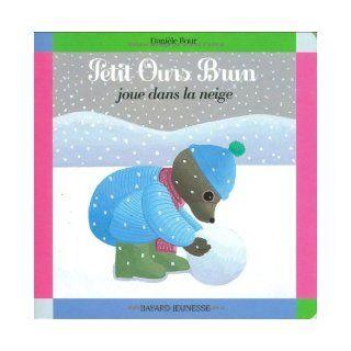 Petit Ours Brun joue dans la neige: Marie Aubinais, Dani�le Bour: 9782747005999: Books