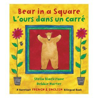 Bear in a Square/L'ours Dans Le Carre (French Edition) (Fun First Steps): Stella Blackstone, Debbie Harter: 9781846863868:  Kids' Books
