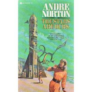 The Stars Are Ours Andre Norton Books