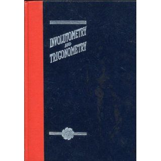 Involutometry and trigonometry; Seven place tables of natural functions, for every hundredth of the degree of the 90 ̊quadrant with a completeparticularly adaptable to gear calculations Werner Franz Vogel Books