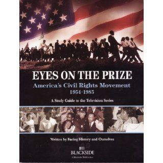 Eyes on the Prize : America's Civil Rights Movement, 1954 1985; a Study Guide to the Television Series: Facing History and Ourselves, Rep. John Lewis: Books
