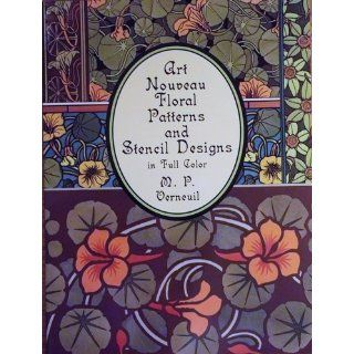 Art Nouveau Floral Patterns and Stencil Designs in Full Color (Dover Pictorial Archive) M. P. Verneuil 9780486401263 Books