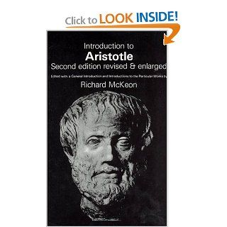 Introduction to Aristotle Edited with a General Introduction and Introductions to the Particular Works by Richard McKeon, 2nd Revised & Enlarged  Edition (9780226560328) Aristotle, Richard P. McKeon Books