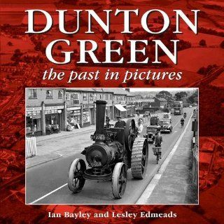 Dunton Green: The Past in Pictures (9781781220016): Ian Bayley, Lesley Edmeads: Books