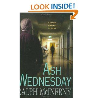 Ash Wednesday (Father Dowling Mysteries): Ralph McInerny: 9780312364564: Books