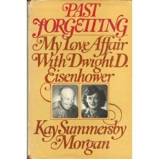 Past Forgetting: Kay Summersby Morgan: Books