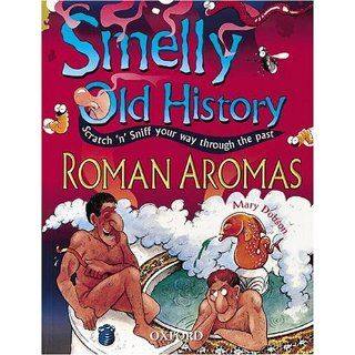 Roman Aromas (Smelly Old History, Scratch N Sniff Your Way Through the Past) Mary Dobson 9780199100941  Children's Books
