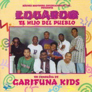 Rochez Brothers Entertainment In. Presenta Eduardo El Hijo Del Pueblo En Compania De Garifuna Kids: Music