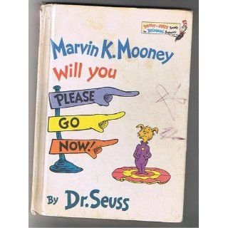 Marvin K. Mooney Will You Please Go Now! (Bright and Early Books for Beginning Beginners): Dr. Seuss: 9780394824901:  Kids' Books