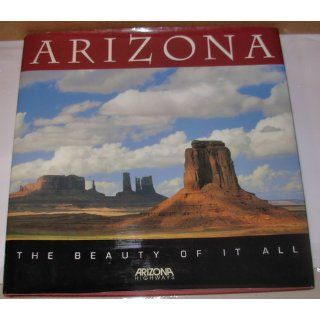 Arizona: The Beauty of It All (0096435300242): Sam Negri, Bob Alband, Scott Condray, Evelyn Howell, Mary Winkelman Velgos: Books