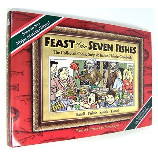Feast of the Seven Fishes The Collected Comic Strip and Italian Holiday Cookbook Robert Tinnell, Shannon Colaianni Tinnell, Alex Saviuk, Ed Piskor 9780976928805 Books