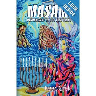 Masami Descendant of the Lost Tribe Isaac Ofek 9781452899718 Books