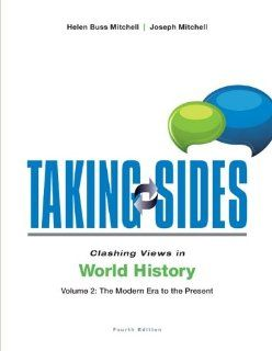 Taking Sides: Clashing Views in World History, Volume 2: The Modern Era to the Present (9780078133251): Joseph Mitchell, Helen Buss Mitchell: Books