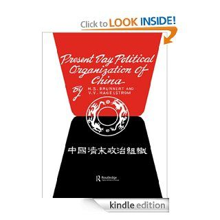 Present Day Political Organization of China eBook: H.S. Brunnert, V.V. Hagelstrom: Kindle Store