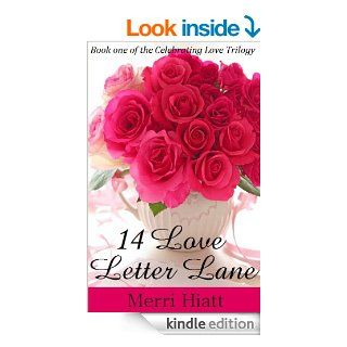 14 Love Letter Lane (Book one of the Celebrating Love Trilogy) eBook: Merri Hiatt: Kindle Store