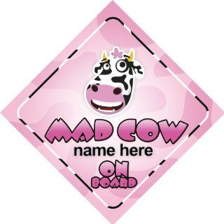 Mad Cow On Board Personalised Car Sign Joke / Novelty Gift / Present : Child Safety Car Seat Accessories : Baby