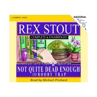 Not Quite Dead Enough and Booby Trap: Two Nero Wolfe Mysteries: Rex Stout, Michael Prichard: 9781572703629: Books