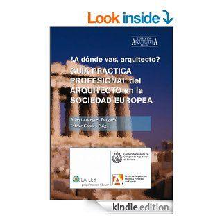 Gu�a pr�ctica profesional del Arquitecto en la sociedad europea (Arquitectura legal) (Spanish Edition) eBook: Alberto Alegret Burgu�s: Kindle Store