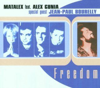 Matalex Feat. Alex Gunia Special Guest Jean Paul Bourelly ‎  Freedom: Music